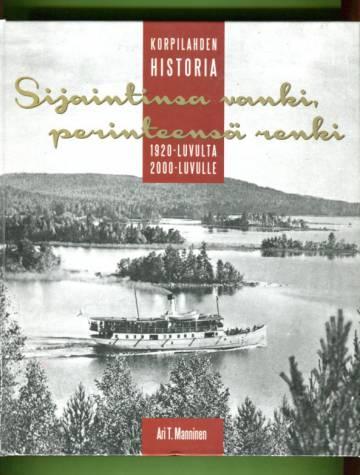 Sijaintinsa vanki, perinteensä renki - Korpilahden historia 1920-luvulta 2000-luvulle