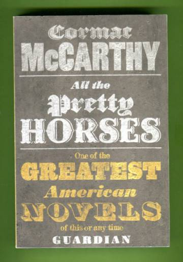 All the Pretty Horses - The Border Trilogy: Volume 1