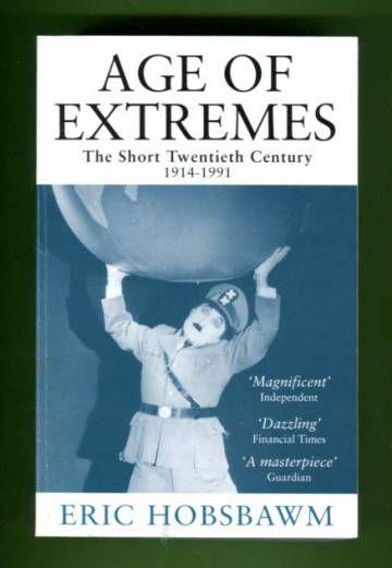 Age of Extremes - The Short Twentieth Century: 1914-1991