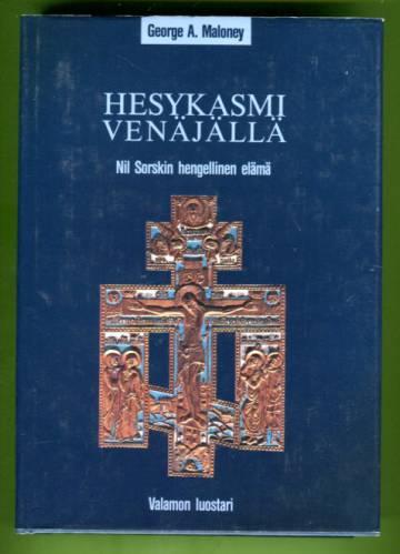 Hesykasmi Venäjällä - Nil Sorskin hengellinen elämä