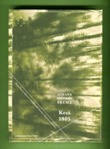 Kesä 1805 - Matka Saksasta Baltian ja Venäjän halki Suomeen, Ruotsiin ja Tanskaan