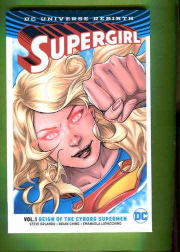 Supergirl Vol 1 - Reign of the Cyborg Supermen