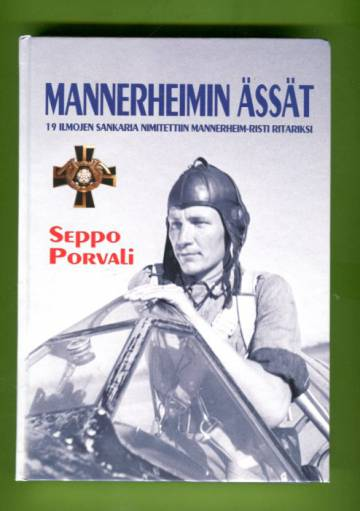 Mannerheimin ässät - 19 ilmojen sankaria nimettiin Mannerheim-risti ritariksi