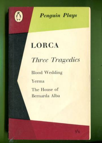 Three Tragedies - Blood Wedding, Yerma & The House of Bernarda Alba