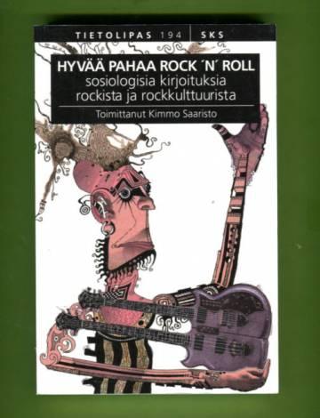 Hyvää pahaa rock 'n' roll - Sosiologisia kirjoituksia rockista ja rockkulttuurista