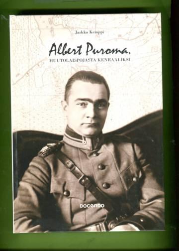 Albert Puroma - Huutolaispojasta kenraaliksi