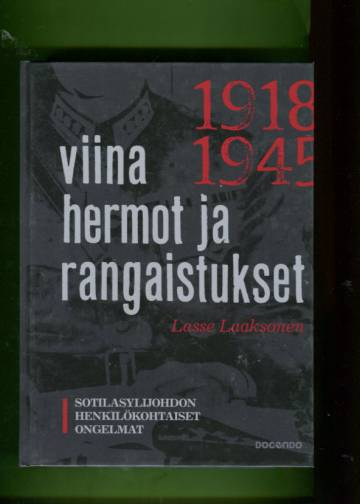 Viina, hermot, rangaistukset - Sotilasylijohdon henkilökohtaiset ongelmat 1918-1945