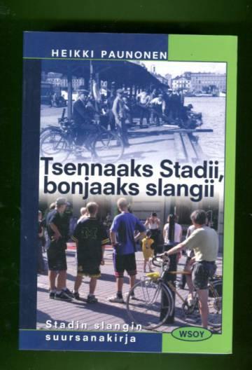Tsennaaks Stadii, bonjaaks slangii - Stadin slangin suursanakirja