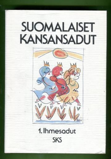 Suomalaiset kansansadut 1 - Ihmesadut