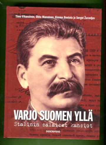 Varjo Suomen yllä - Stalinin salaiset kansiot