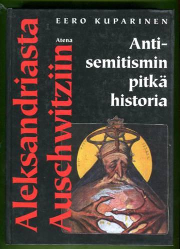 Aleksandriasta Auschwitziin - Antisemitismin pitkä historia