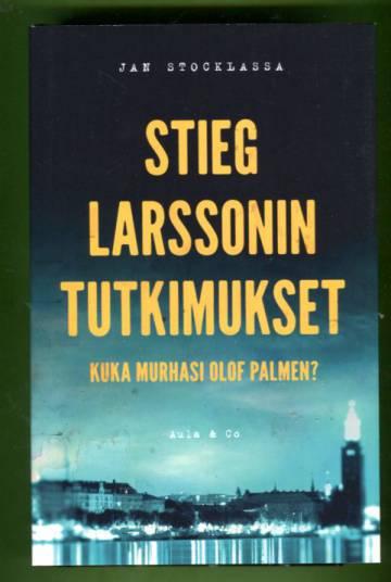 Stieg Larssonin tutkimukset - Kuka murhasi Olof Palmen?
