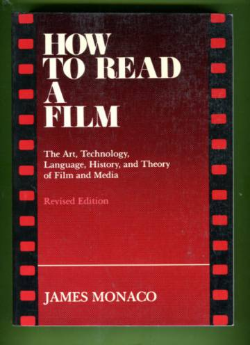 How to Read a Film - The Art, Technology, Language, History, and Theory of Film and Media