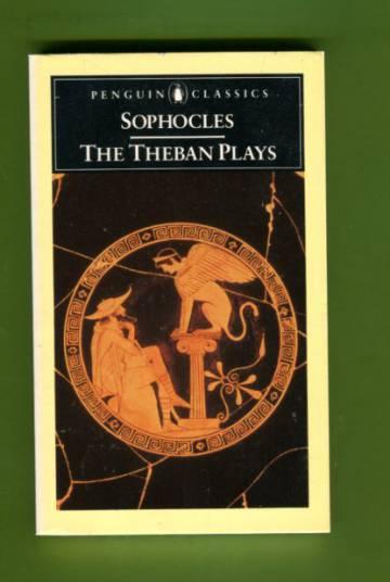 The Theban Plays - King Oedipus, Oedipus at Colonus & Antigone