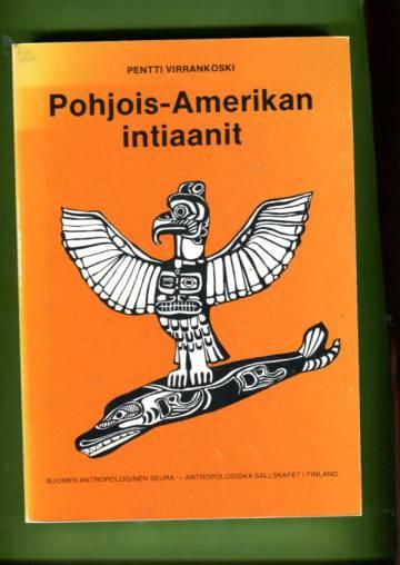 Pohjois-Amerikan intiaanit - Rio Granden pohjoispuolella asuneiden intiaanien kulttuuri ja historia