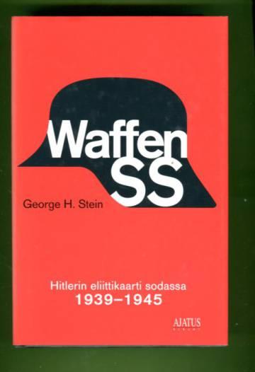 Waffen SS - Hitlerin eliittikaarti sodassa 1939-1945
