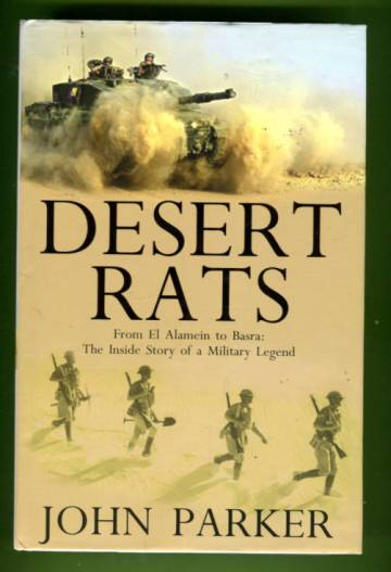 Desert Rats - From Alamein to Basra: The Inside Story of a MIlitary Legend