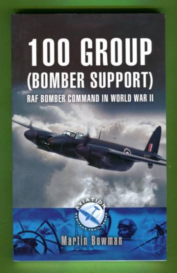 100 Group (Bomber Support) - RAF Bomber Command in World War II