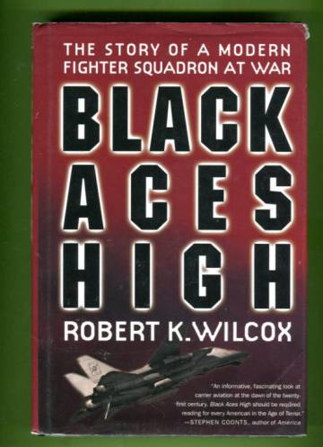 Black Aces High - The Story of a Modern Fighter Squadron at War
