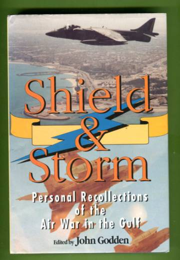 Shield and Storm - Personal Recollections of the Air War in the Gulf