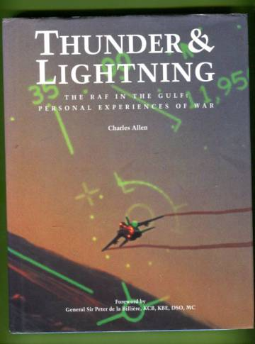 Thunder & Lightning - The RAF in the Gulf: Personal Experiences of War