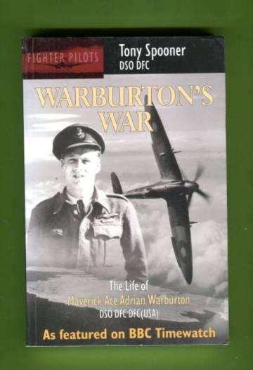 Warburton's War - The Life of Maverick Ace Adrian Warburton