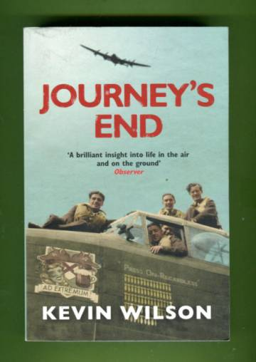 Journey's End - Bomber Command's Battle from Arnhem to Dresden and Beyond