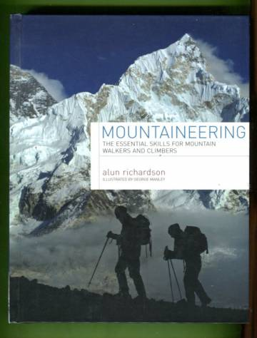 Mountaneering - The Essential Skills for Mountain Walkers and Climbers