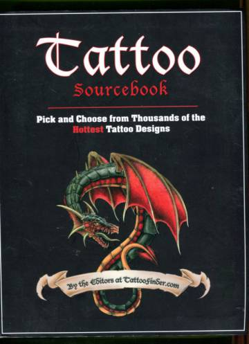 Tattoo Sourcebook - Pick and Choose from Thousands of the Hottest Tattoo Designs