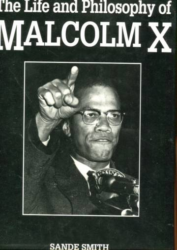 The Life and Philosophy of Malcolm X
