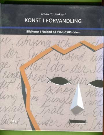 Konst i förvandling - Bildkonst i Finland på 1960-1980-talen