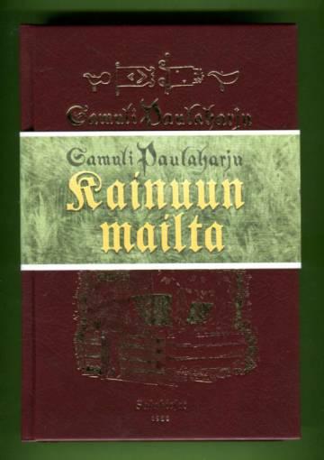 Kainuun mailta - Kansantietoutta Kajaanin kulmilta