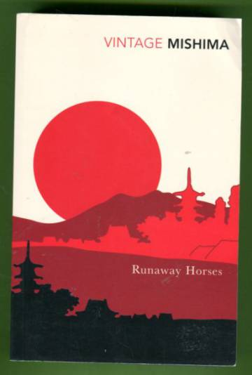 Runaway Horses - The Second Book in The Sea of Fertility Tetralogy