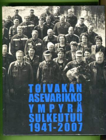 Toivakan asevarikko 1941-2007