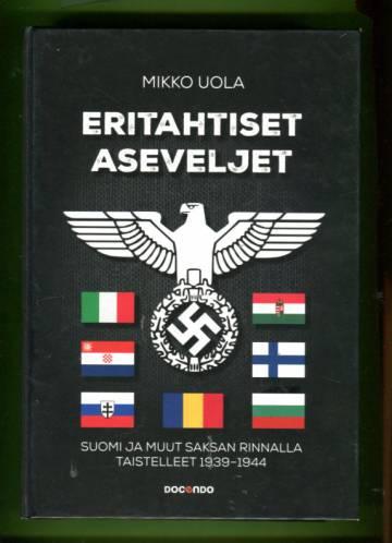 Eritahtiset aseveljet - Suomi ja muut Saksan rinnalla taistelleet 1939-1944