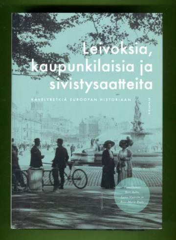 Leivoksia, kaupunkilaisia ja sivistysaatteita - Kävelyretkiä Euroopan historiaan