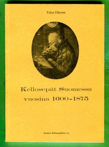 Kellosepät Suomessa vuosina 1600-1875