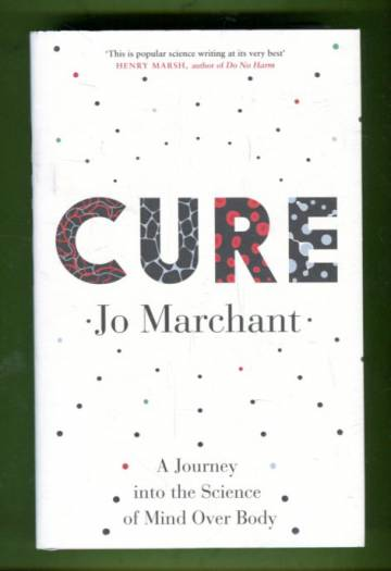 Cure - A Journey into the Science of Mind Over Body