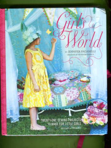 Girl's World - Twenty-One Sewing Projects to Make for Little Girls