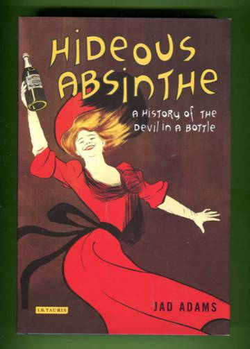 Hideous Absinthe - A History of the Devil in a Bottle