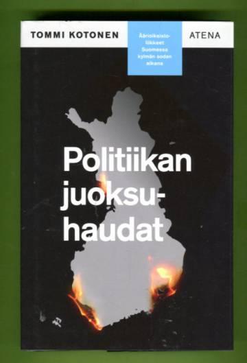 Politiikan juoksuhaudat - Äärioikeistoliikkeet Suomessa kylmän sodan aikana