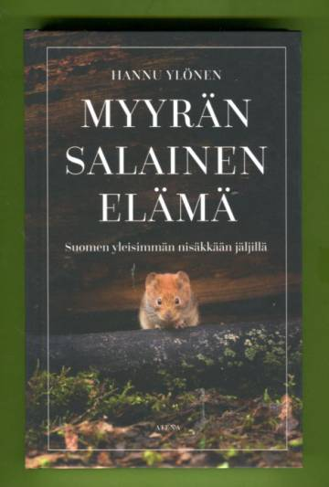 Myyrän salainen elämä - Suomen yleisimmän nisäkkään jäljillä
