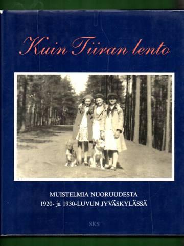 Kuin Tiiran lento - Muistelmia nuoruudesta 1920- ja 1930-luvun Jyväskylässä