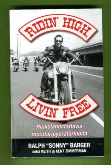 Ridin' High, Livin' Free - Hiuksianostattavia moottoripyörätarinoita