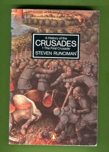 A History of the Crusades - Volume 1: The First Crusade