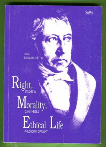 Right, Morality, Ethical Life - Studies in G.W.F. Hegel's Philosophy of Right