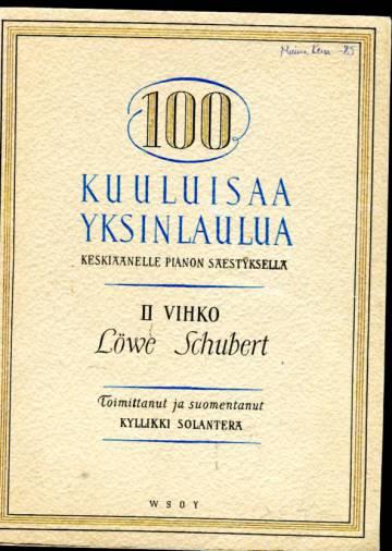 100 kuuluisaa yksinlaulua keskiäänelle pianon säestyksellä - 2. vihko: Löwe, Schubert