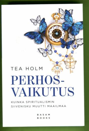 Perhosvaikutus - Kuinka spiritualismin siivenisku muutti maailmaa