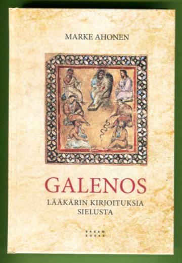 Galenos - Lääkärin kirjoituksia sielusta