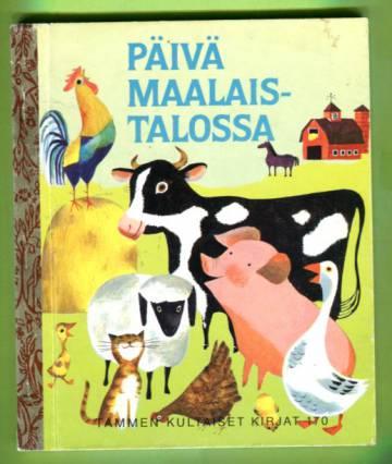 Tammen kultaiset kirjat 170 - Päivä maalaistalossa
